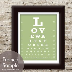 Picture says 'Love waits for the right moment, my right moment is with you'. By TheWordShop on etsy.com